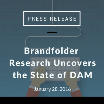 Brandfolder Research Uncovers the State of DAM