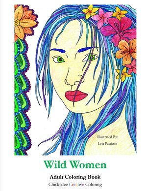 Wild Women, Adult Coloring Book — Chickadee Creative Coloring