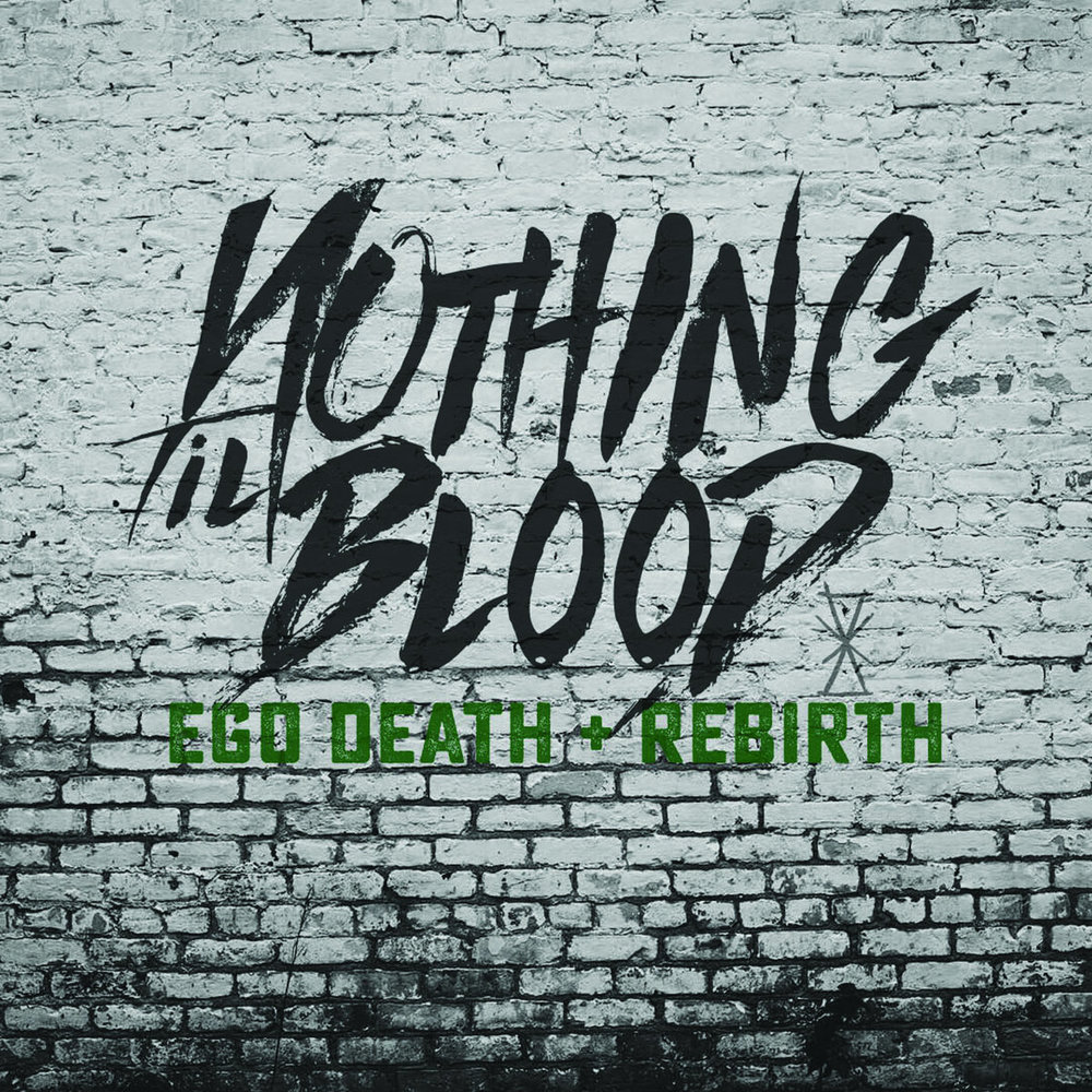 Nothing Til Blood - Ego Death + Rebirth - Mastered by Piper Payne (2016)