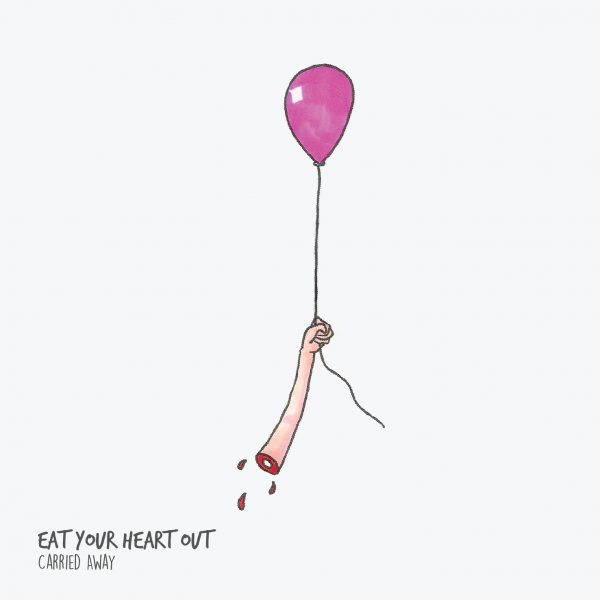 Eat Your Heart Out - Carried Away - Mastered by Piper Payne (2017)
