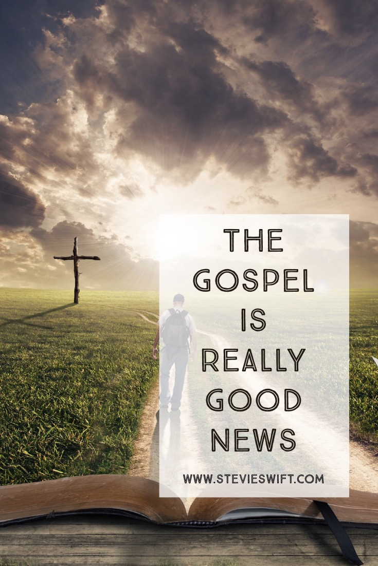 The Gospel Is Really Good News