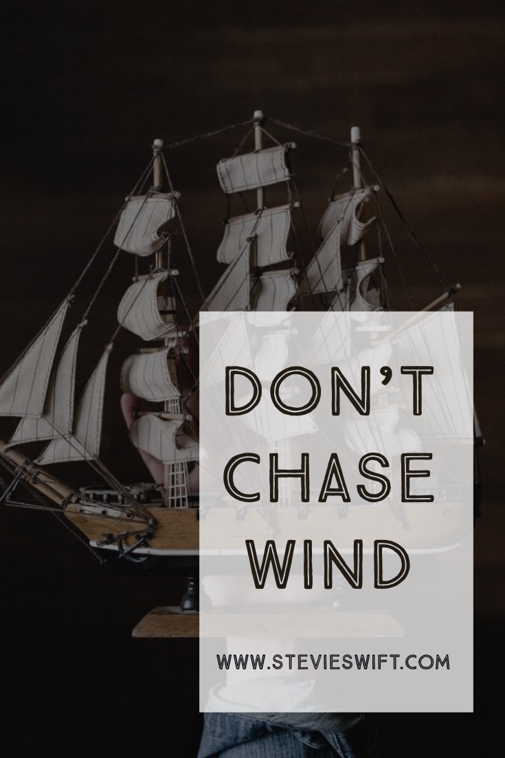 i have plans and dreams but i will not chase wind