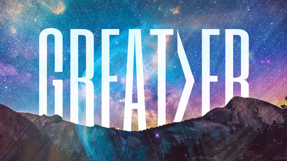 Greater - Main Title - church sermon graphic.jpg