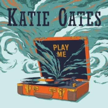 Katie_Oates_Play_Me_Cover.jpg