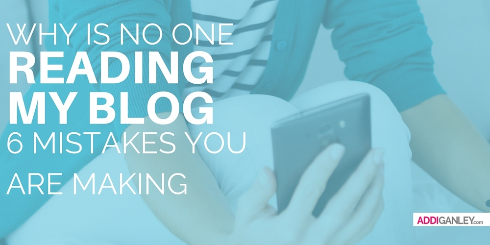 Do you write awesome content, but struggle to get people to read it? Here are 6 mistakes you are making and why no one is reading your blog. Read now to learn how you can fix these mistakes!