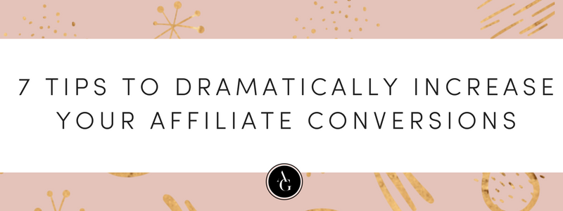 Need help earning more money as an affiliate partner? Check out these 7 tips that will dramatically increase your affiliate conversions and help you to earn more money every single month.