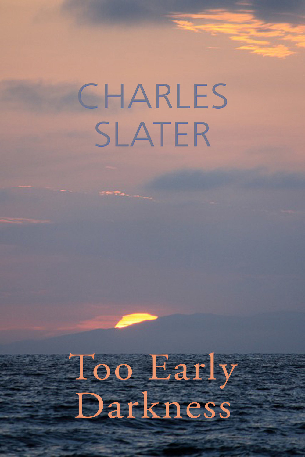 too-early-darkness-by-charles-slater_cover-art.jpg