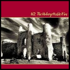 1984 - THE UNFORGETTABLE FIRE Pride (in the name of love) Bad A Sort of Homecoming MLK