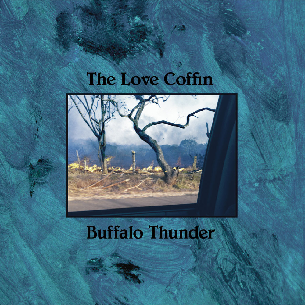 THE LOVE COFFIN - BUFFALO THUNDER