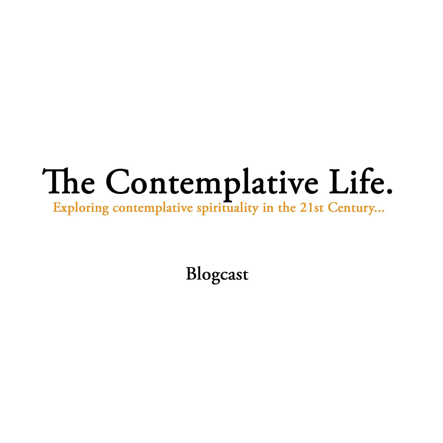 The Contemplative Life Blogcast