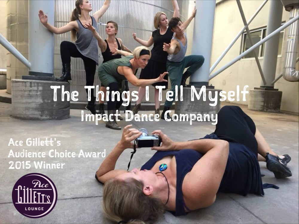 "The winner of the 2015 Audience Choice Award, Impact Dance Company, ""The Things i Tell Myself"""