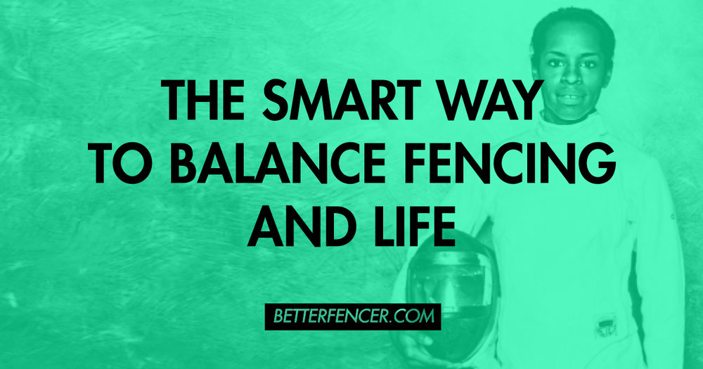 THE SMART WAY TO BALANCE FENCING AND LIFE