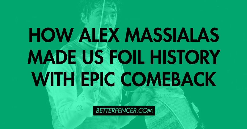 HOW ALEX MASSIALAS MADE US FOIL HISTORY WITH HIS EPIC COMEBACK