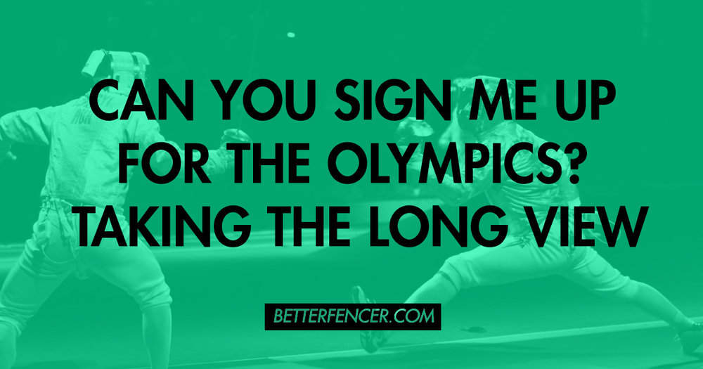 CAN YOU SIGN ME UP FOR THE OLYMPICS? THE IMPORTANCE OF TAKING THE LONG VIEW