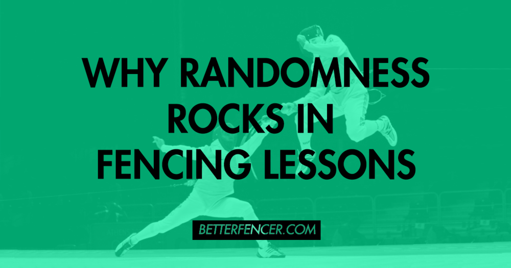 WHY RANDOMNESS ROCKS IN FENCING LESSONS HEADER IMAGE
