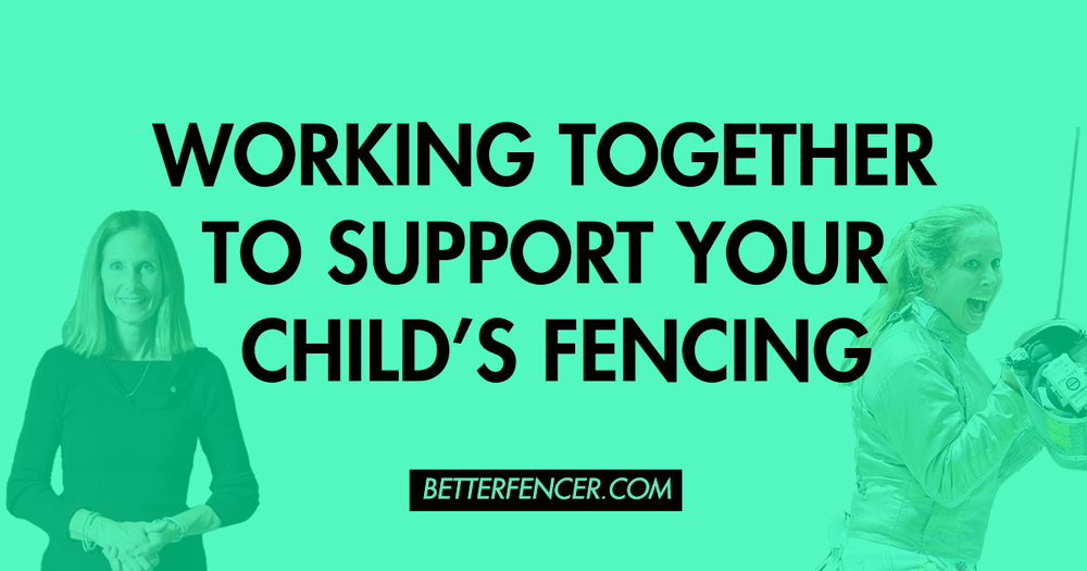 Working Together To_Support Your Child's Fencing with Cathy Zagunis and Mariel Zagunis