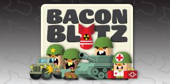 Bacon Blitz -