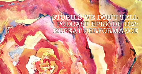 Stories We Don't Tell Podcast.