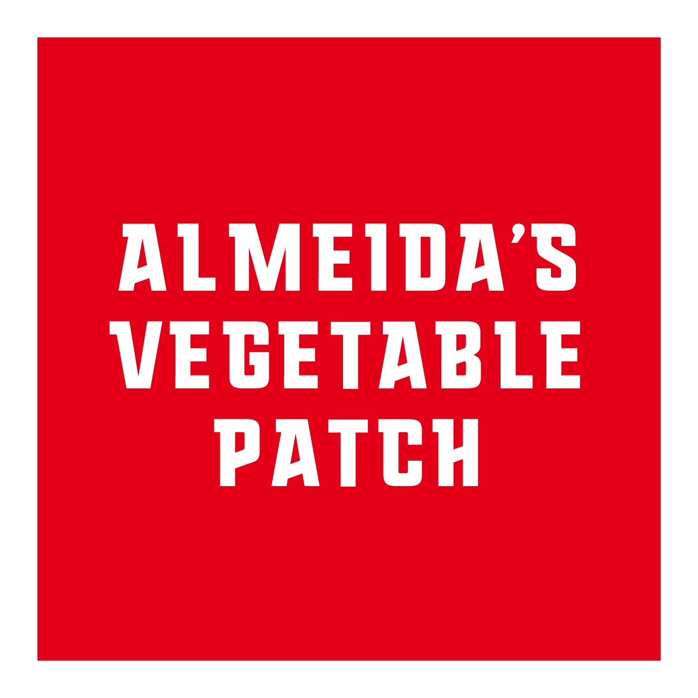 Almeida's Vegetable Patch