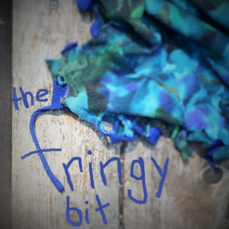 The Bloggy Bit — The Fringy Bit