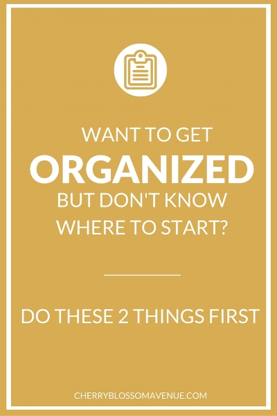Where to start organizing when everything needs organizing? Don't panic, grab a cup of tea and do these things first.