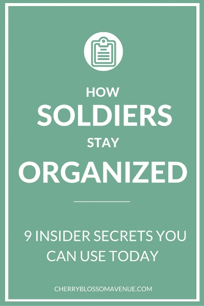 Looking to get more organized? Here are 9 soldier-approved organizing secrets to get you started.