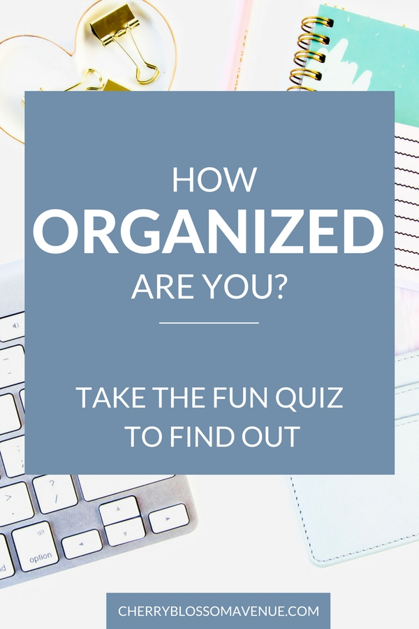 How Organized Are You Really? Take The Fun Quiz