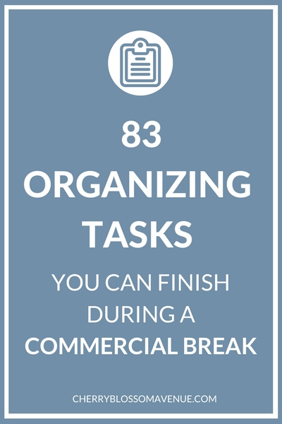 Start getting organized with this list of 83 quick and easy organizing jobs.