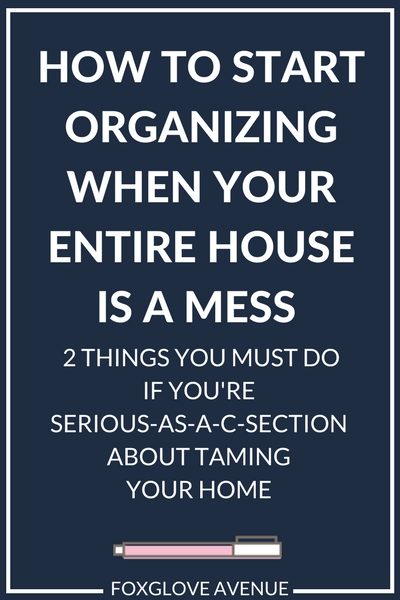 Where to start getting organized when your whole house is a mess