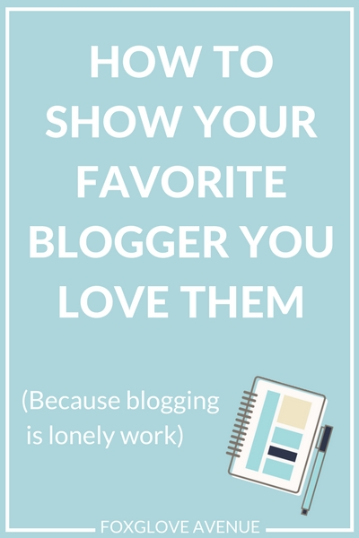 34 ways to show your favorite blogger you love them