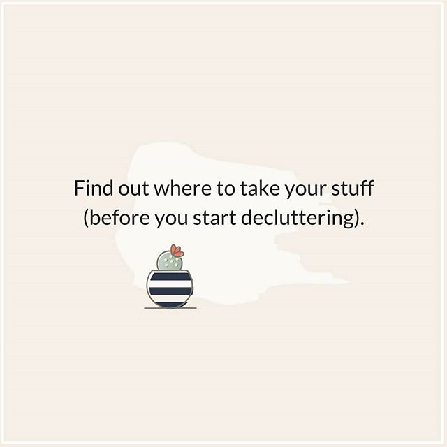 If you're planning to do a bit of decluttering this weekend, I've got a quick tip for you. ***Figure out what to do with all that stuff BEFORE you start decluttering.*** Recycling centres, animal shelters, charitable groups.....bookmark them all before you start stuffing bags.  So you're not tripping over those boxes of clutter for the next 6 months!  Good luck with your decluttering and have a fabulous weekend.