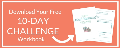 Meal Planning for Busy moms - how to meal plan when you have no time? Download the workbook now.