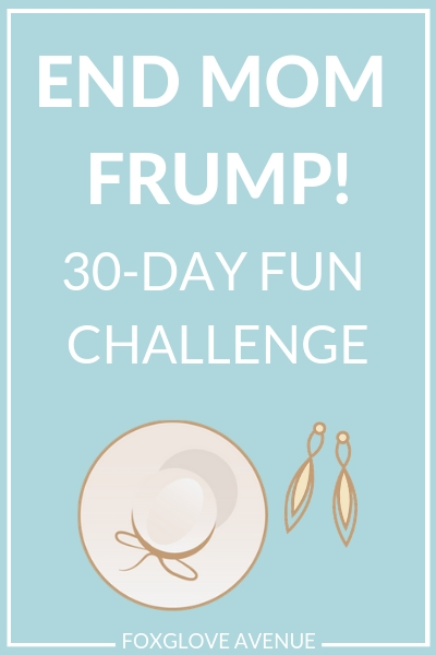 End Mom Frump - 30-Day Challenge For Normal Moms with a Tiny Budget