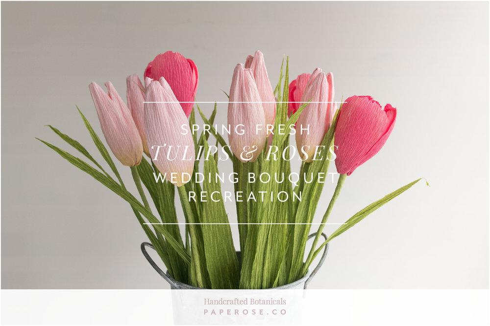 Paper Rose Co. Spring Fresh Wedding Bouquet Recreation