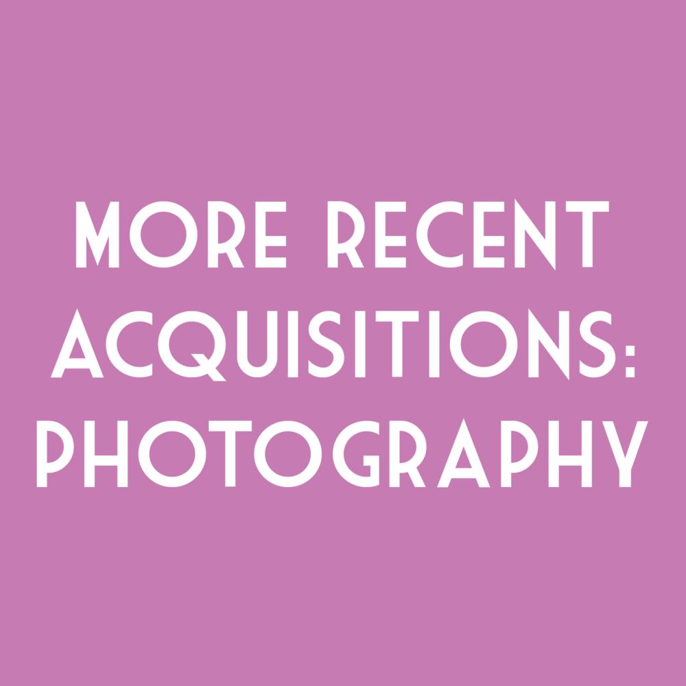 More Recent Acquisitions