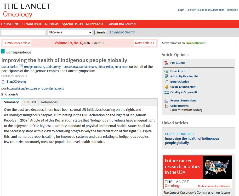 Improving the health of Indigenous people globally:  LETTER IN THE LANCET ONCOLOGY - A group of leading researchers are calling on the World Health Organisation (WHO) and governments to prioritise improvements in cancer control for Indigenous people globally. Read the letter in The Lancet Oncology.