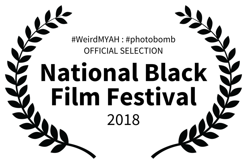 WeirdMYAH  photobomb OFFICIAL SELECTION - National Black Film Festival - 2018.png