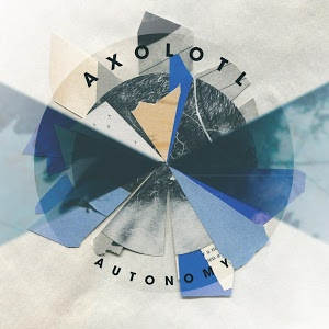 Axolotl - Autonomy.jpg