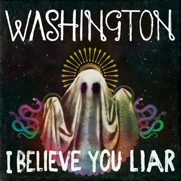 Washinton - I Believe You Liar.jpg