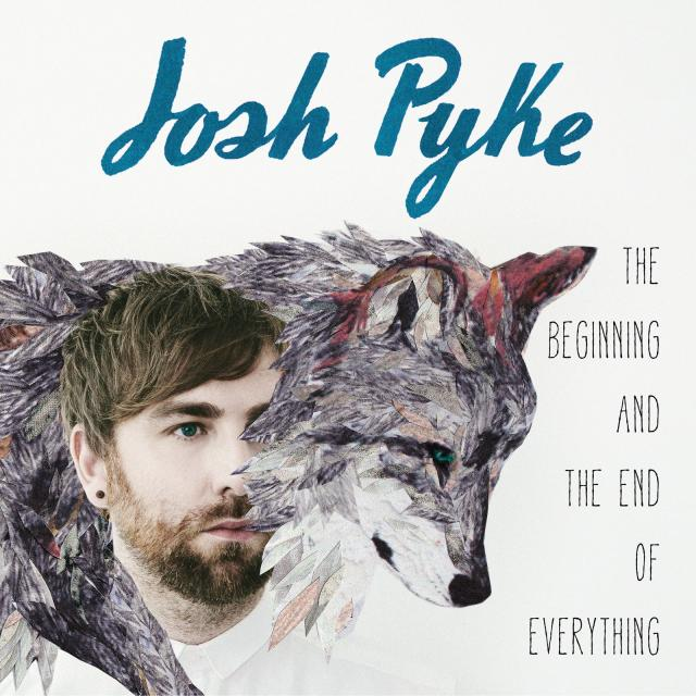 Josh Pyke - The Beginning And End Of Everything.jpg