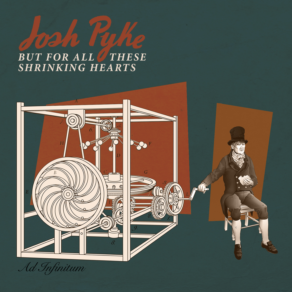Josh Pyke - But For All These Shrinking Hearts.jpg