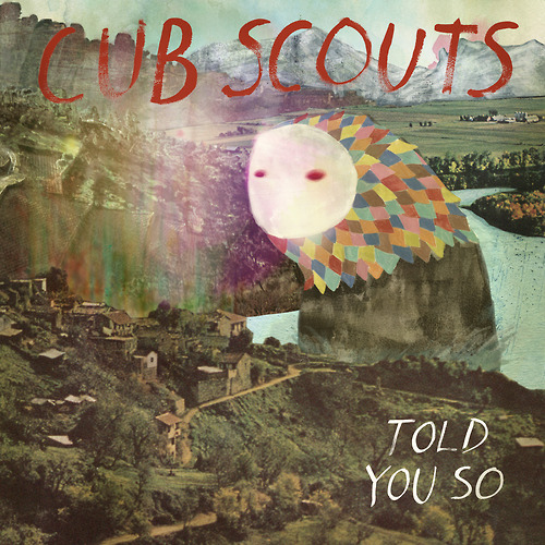 Cub Scouts - Told You So.jpg