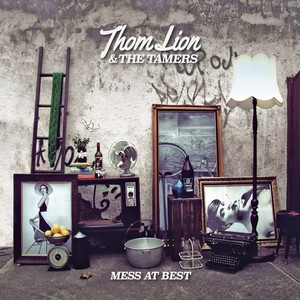 Thom Lion & The Tamers - Mess At Best.jpg