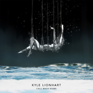 Kyle Lionhart - Call Back Home.jpg