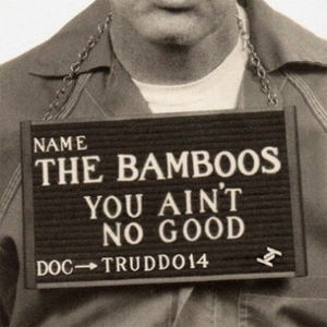 The_Bamboos-You_Aint_No_Good_b.jpg