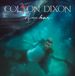 Album Cover of Anchored by Colton Dixon