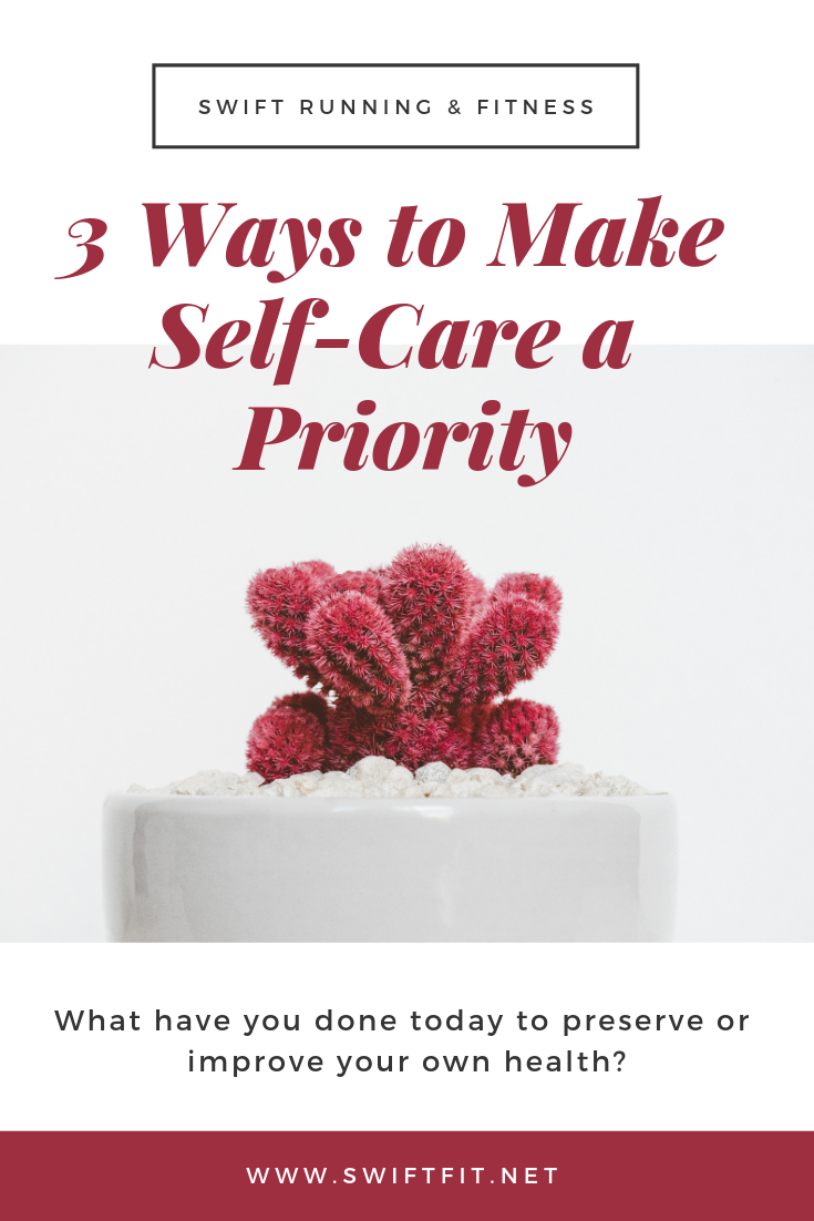 3 Ways to Make Self-Care a Priority