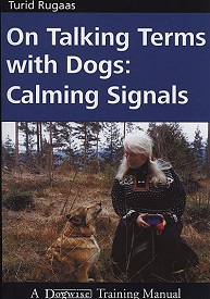 ON TALKING TERMS WITH DOGS: CALMING SIGNALS, 2ND EDITION, TURID RUGAAS