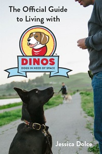 THE OFFICIAL GUIDE TO DINOS: DOGS IN NEED OF SPACE, JESSICA DOLCE