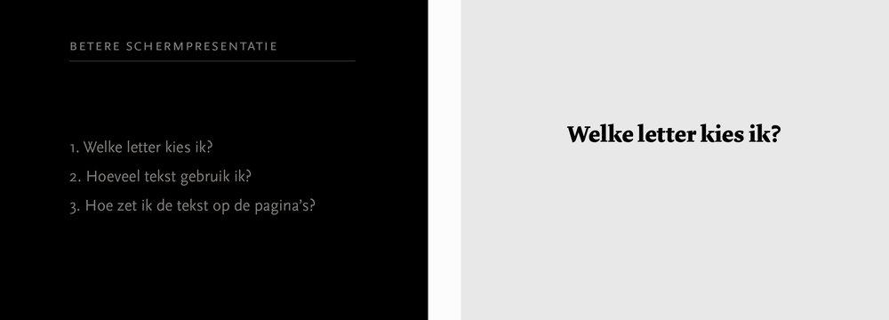 Als het dan echt niet anders kan, een opsomming voor gebruik in een donkere zaal (links). Effectiever is het om alleen datgene op het scherm te tonen waar je op dat moment over spreekt (rechts).